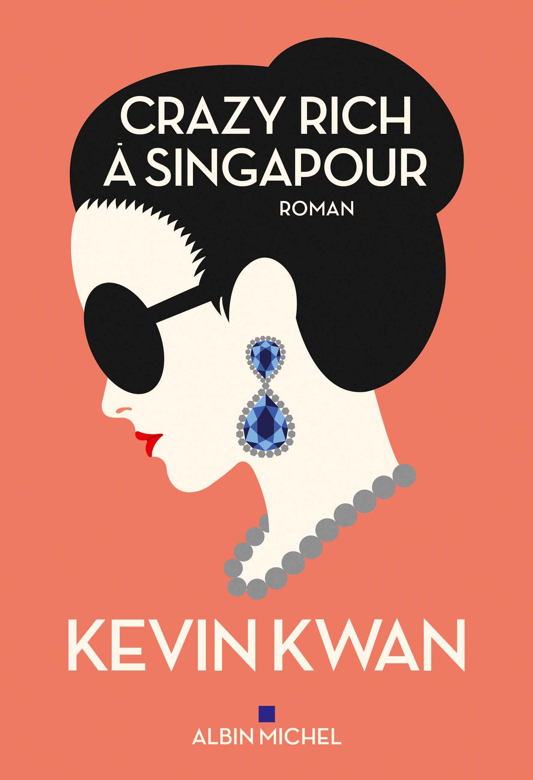Crazy Rich à Singapour - Kevin Kwan