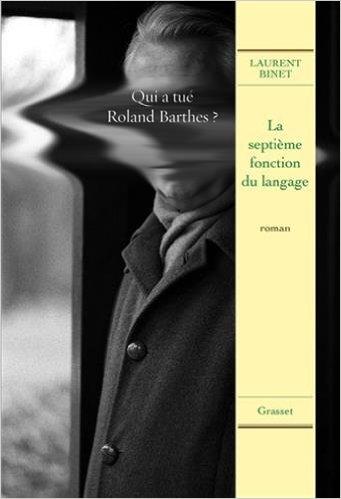 La Septième Fonction du langage, roman de Laurent Binet