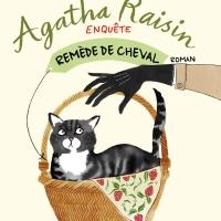 Agatha Raisin enquête - Tome 2 - Remède de cheval : M.C Beaton