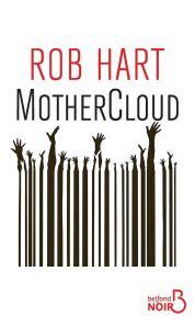 MotherCloud, roman de Rob Hart