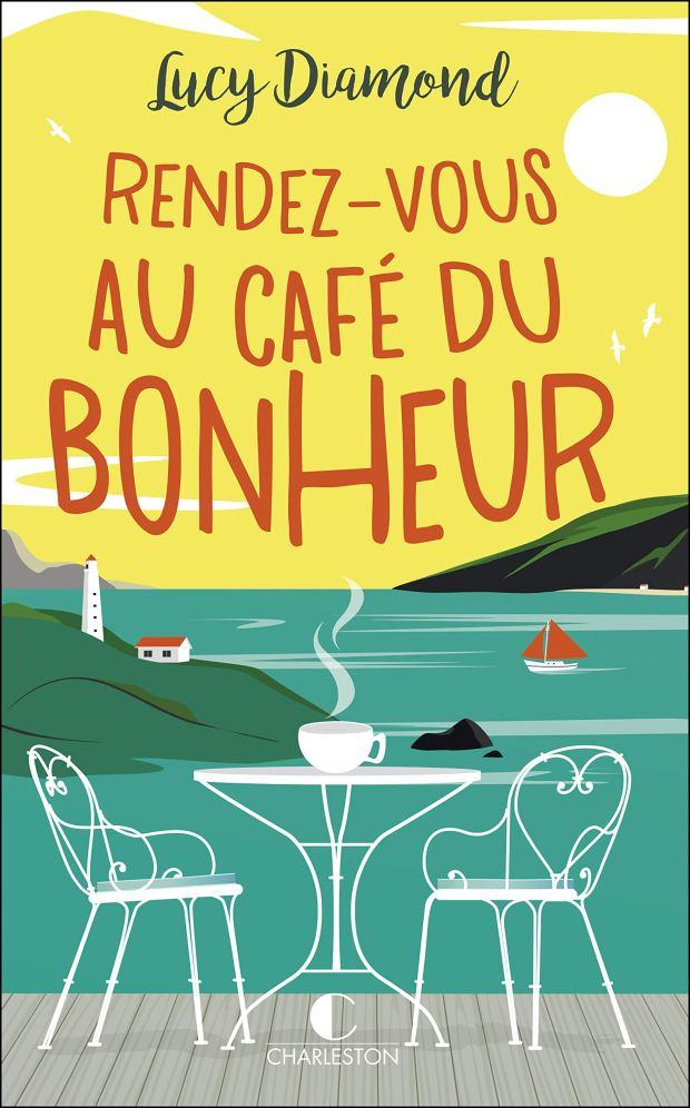 Rendez-vous au café du bonheur, roman de Lucy Diamond