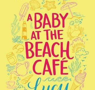 A Baby at the Beach Café roman de Lucy Diamond