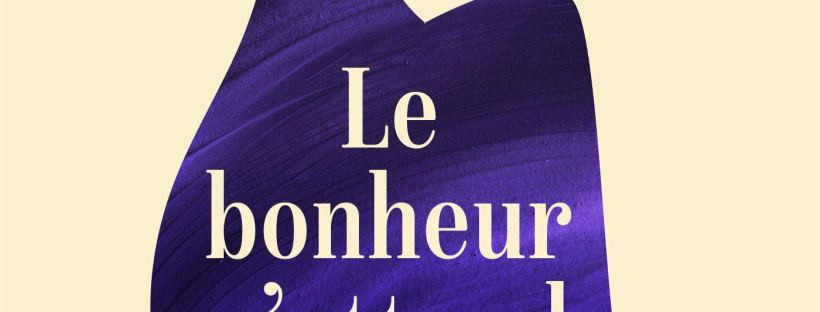 Le Bonheur n'attend pas, roman de Jojo Moyes