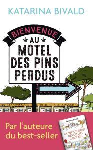 Bienvenue au motel des Pins Perdus, roman de Katarina Bivald
