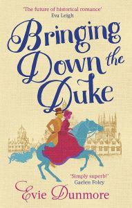 Bringing down the duke, roman d'Evie Dunmore