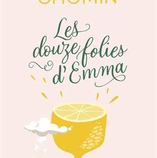 Les Douze Folies d'Emma, comédie romantique de Cécile Chomin