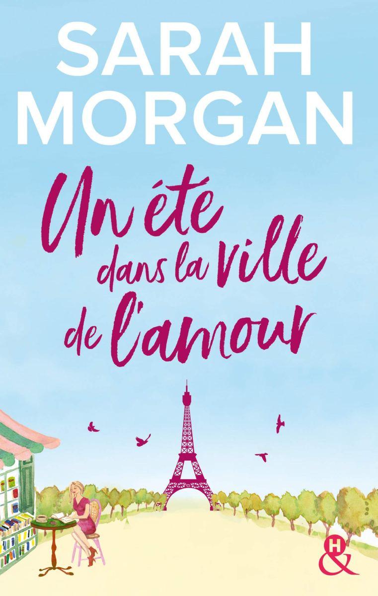 Un été dans la ville de l'amour, roman de Sarah Morgan