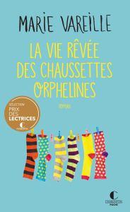 La Vie Rêvée des chaussettes orphelines, roman poche de Marie Vareille