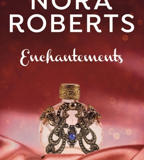 Enchantements, roman de Nora Roberts