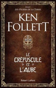 Le Crépuscule et l'Aube, roman historique de Ken Follett