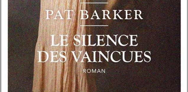 Le Silence des vaincues, roman de Pat Barker