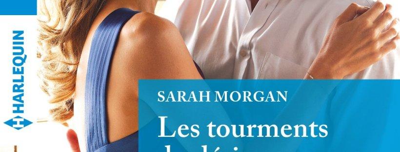 Les Tourments du désir, comédie romantique de Sarah Morgan
