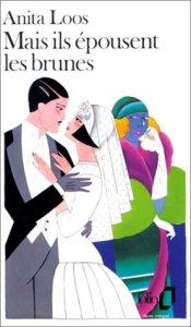 Mais ils épousent les brunes, roman d'Anita Loos