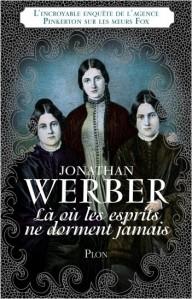 Là où les esprits ne dorment jamais, roman de Jonathan Werber