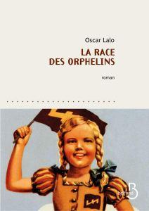 La Race des orphelins, roman d'Oscar Lalo
