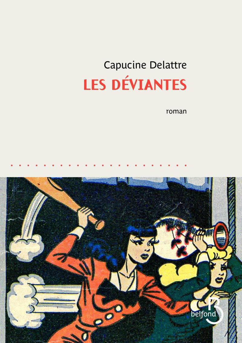 Les Déviantes, roman de Capucine Delattre
