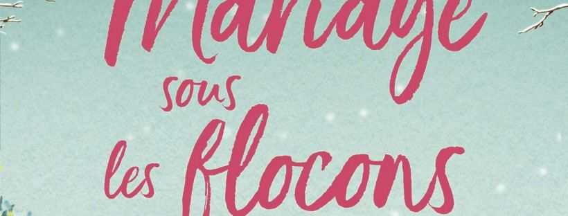 Mariage sous les flocons, roman de Sarah Morgan