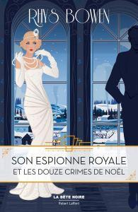 Son Espionne Royale et les douze crimes de Noël, roman policier de Rhys Bowen