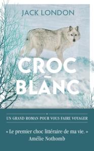 Croc-Blanc, roman de Jack London
