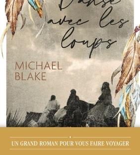 Danse avec les loups, roman de Michaël Blake