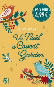 Un Noël à Covent Garden, roman de Jules Wake