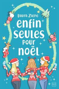 Enfin seules pour Noël, comédie romantique de Laura Ziepe